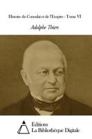 Histoire du Consulat et de l'Empire - Tome VI
