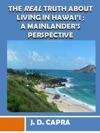 The Real Truth About Living In Hawaii A Mainlanders Perspective