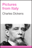 Charles Dickens - Pictures from Italy artwork