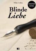 Blinde Liebe (Erster Band)