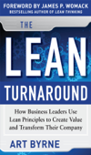 The Lean Turnaround:  How Business Leaders  Use Lean Principles to Create Value and Transform Their Company
