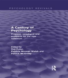 A Century Of Psychology Psychology Revivals
