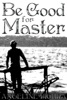 Be Good for Master (Erotica E-book Bundle)
