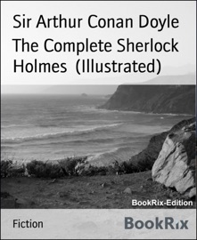 The Complete Sherlock Holmes With Illustrations