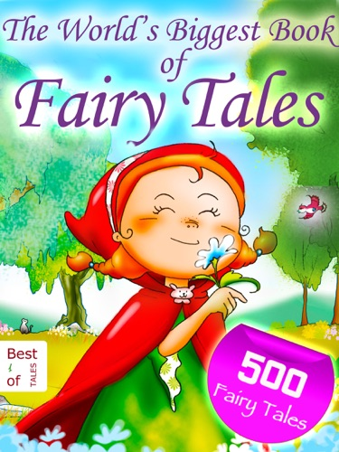 Emmie Marina Brunswick, Hans Christian Andersen, Wilhelm Hauff, Charles Kingsley, Charles Perraul, Louisa May Alcott, William Ralston Shedden-Ralston, L. Frank Baum & The Brothers Grimm - 500 Fairy Tales - The World's Biggest Book of Fairy Tales