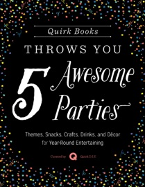 Quirk Books Throws You 5 Awesome Parties