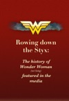 Rowing Down The Styx The History Of Wonder Woman Not Being Featured In The Media