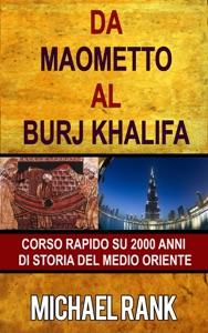 Da Maometto al Burj Khalifa – corso rapido su 2000 anni di storia del Medio Oriente Book Cover