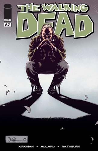 Robert Kirkman, Charlie Adlard, Rus Wooton & Cliff Rathburn - The Walking Dead #67