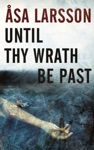 Until Thy Wrath Be Past