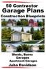 50 Contractor Garage Plans Construction Blueprints: Sheds, Barns, Garages, Apartment Garages
