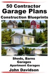 50 Contractor Garage Plans Construction Blueprints Sheds Barns Garages Apartment Garages