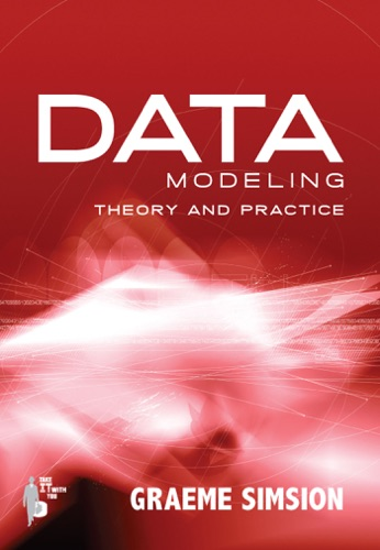 Graeme Simsion - Data Modeling Theory and Practice