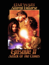 STAR WARS ALTERED UNIVERSE EPISODE II