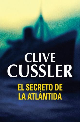Clive Cussler - El secreto de la Atlántida (Dirk Pitt 15)