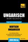 Deutsch-Ungarischer Wortschatz Fr Das Selbststudium 3000 Wrter