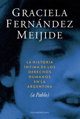Historia íntima de los derechos humanos en la Argentina