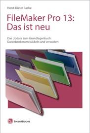 FileMaker Pro 13: Das ist neu - Horst-Dieter Radke