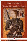 Joan Of Arc The Girl Who Fought For France
