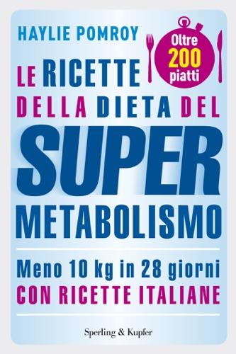 Haylie Pomroy - Le ricette della dieta del Supermetabolismo