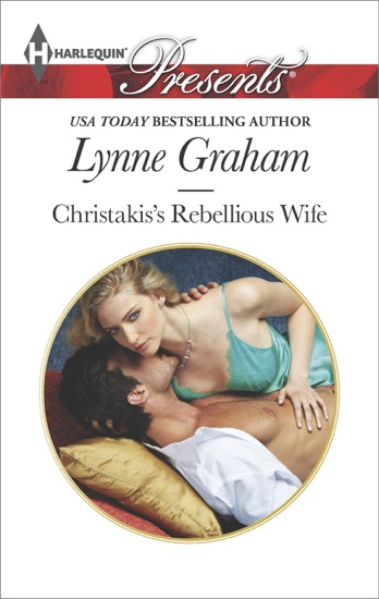 Christakis's Rebellious Wife by Lynne Graham PDF Download