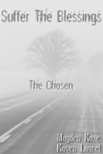 Suffer The Blessings: The Chosen