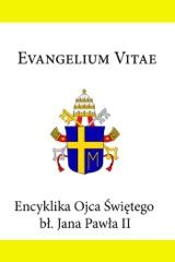 Encyklika Ojca Świętego Jana Pawła II Evangelium Vitae