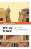 L'Italia dei secoli d'oro - Il Medio Evo dal 1250 al 1492