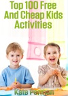 Top 100 Free And Cheap Kids Activities