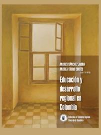 Educaci N Y Desarrollo Regional En Colombia