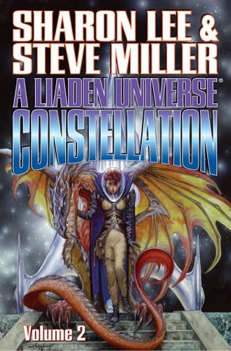 Sharon Lee, Steve Miller & Stephen Hickman - A Liaden Universe Constellation