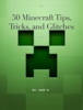 Jake T Duffy - 50 Minecraft Tips, Trick and Glitches  artwork