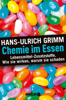 Chemie im Essen - Hans-Ulrich Grimm & Bernhard Ubbenhorst