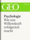 Psychologie Wie Uns Willenskraft Erfolgreich Macht