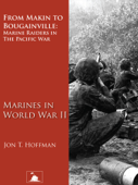 From Makin to Bougainville: Marine Raiders in the Pacific War (Marines in World War II)