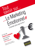 Tout savoir sur... Le marketing Emotionnel