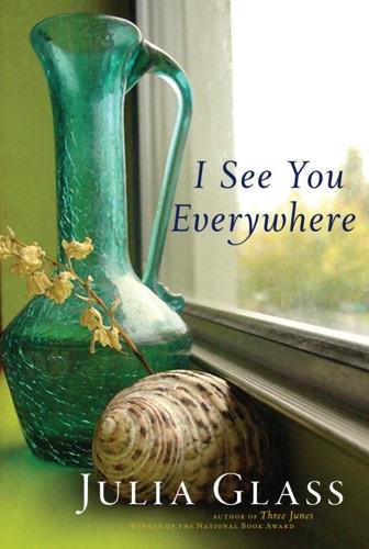 Julia Glass - I See You Everywhere