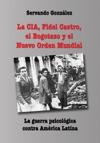 La CIA Fidel Castro El Bogotazo Y El Nuevo Orden Mundial