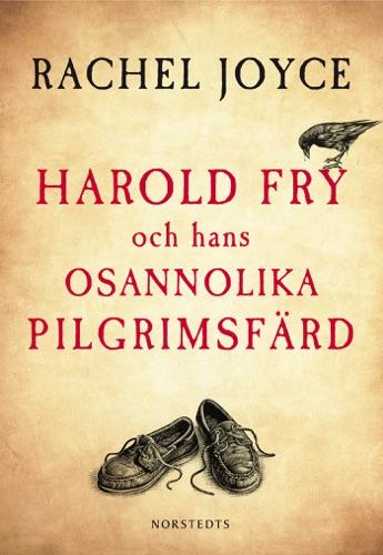 Rachel Joyce - Harold Fry och hans osannolika pilgrimsfärd