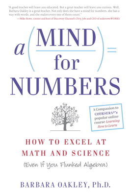 A Mind For Numbers - Barbara Oakley, PhD book