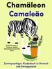 Zweisprachiges Kinderbuch in Deutsch und Portugiesisch - Chamäleon - Camaleão (Die Serie zum Portugiesisch lernen)