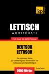 Deutsch-Lettischer Wortschatz Fr Das Selbststudium 9000 Wrter