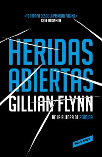Gillian Flynn - Heridas abiertas