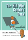 The Kid Who Couldnt Dunk