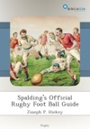 Spaldings Official Rugby Foot Ball Guide