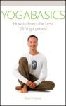 YOGABASICS How To Learn The Best 25 Yoga Poses