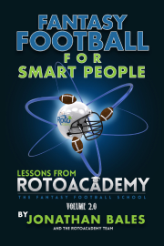 Fantasy Football for Smart People: Lessons from RotoAcademy (Volume 2.0) book