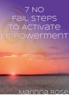 7 No Fail Steps To Activate Empowerment
