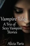 Vampire Tales A Trio Of Adult Vampire Stories MF Paranormal Erotica