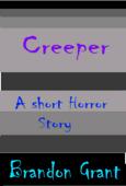 Creeper, A Short Horror Story